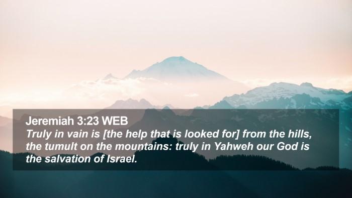 Jeremiah 3:23 WEB Desktop Wallpaper - Truly in vain is [the help that is looked for] - Desktop Bible Verse Wallpaper
