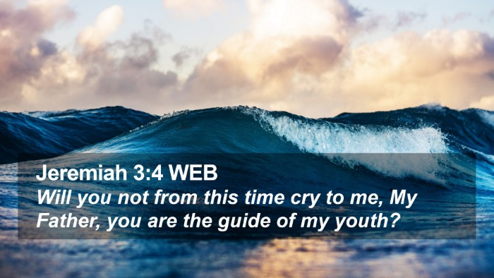 Jeremiah 3:4 WEB Desktop Wallpaper - Will you not from this time cry to me, My Father, - Desktop Bible Verse Wallpaper