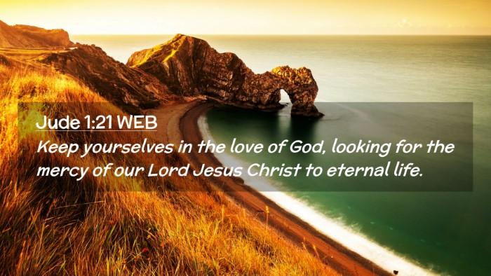 Picture 02 - Jude 1:21 WEB Desktop Wallpaper - Keep yourselves in the love of God, looking for - Desktop Bible Verse Wallpaper