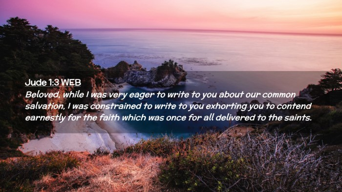 Picture 02 - Jude 1:3 WEB Desktop Wallpaper - Beloved, while I was very eager to write to you - Desktop Bible Verse Wallpaper