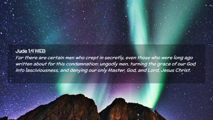Picture 02 - Jude 1:4 WEB Desktop Wallpaper - For there are certain men who crept in secretly, - Desktop Bible Verse Wallpaper