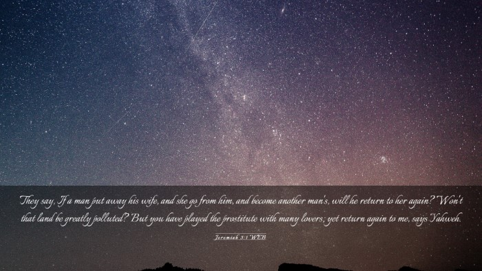 Picture 03 - Jeremiah 3:1 WEB Desktop Wallpaper - They say, If a man put away his wife, and she go - Desktop Bible Verse Wallpaper