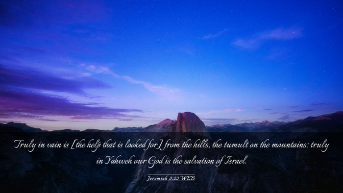 Picture 03 - Jeremiah 3:23 WEB Desktop Wallpaper - Truly in vain is [the help that is looked for] - Desktop Bible Verse Wallpaper