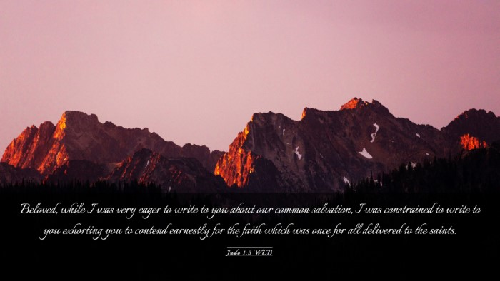 Picture 03 - Jude 1:3 WEB Desktop Wallpaper - Beloved, while I was very eager to write to you - Desktop Bible Verse Wallpaper