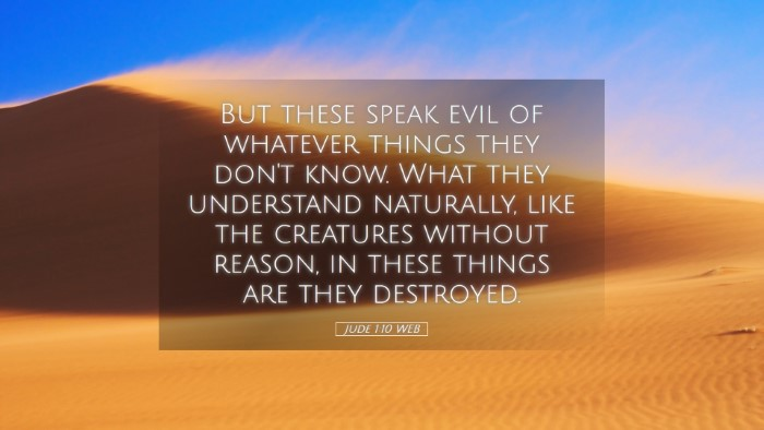 Picture 05 - Jude 1:10 WEB Desktop Wallpaper - But these speak evil of whatever things they - Desktop Bible Verse Wallpaper