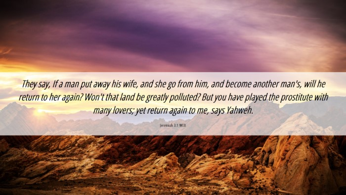 Picture 06 - Jeremiah 3:1 WEB Desktop Wallpaper - They say, If a man put away his wife, and she go - Desktop Bible Verse Wallpaper