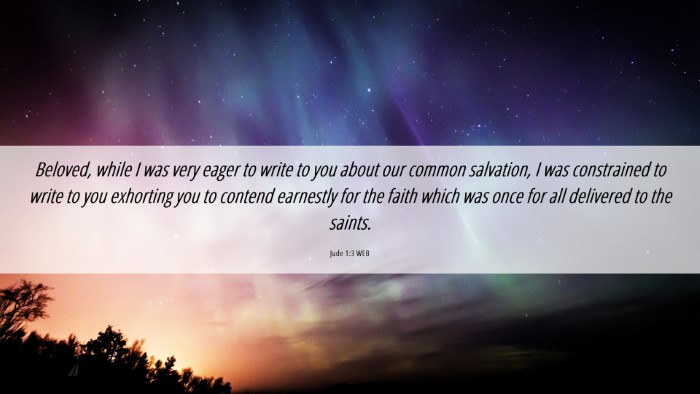 Picture 06 - Jude 1:3 WEB Desktop Wallpaper - Beloved, while I was very eager to write to you - Desktop Bible Verse Wallpaper