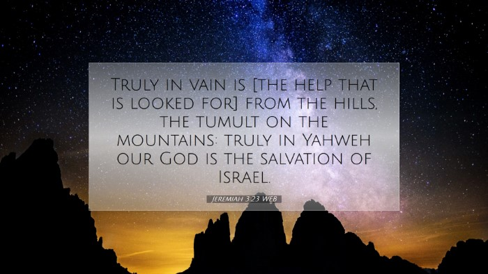 Picture 07 - Jeremiah 3:23 WEB Desktop Wallpaper - Truly in vain is [the help that is looked for] - Desktop Bible Verse Wallpaper