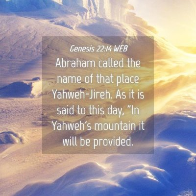 Picture 04 - Genesis 22:14 WEB - Abraham called the name of that place - Bible Verse Picture