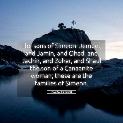 Picture 05 - Exodus 6:15 WEB - The sons of Simeon: Jemuel, and Jamin, and Ohad, - Bible Verse Picture