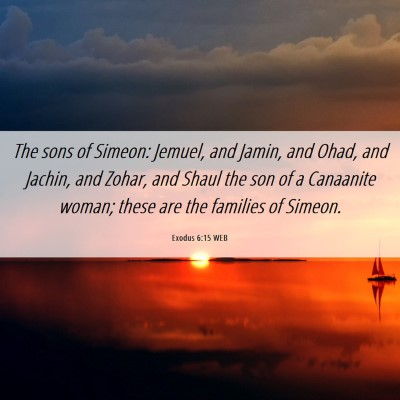 Picture 06 - Exodus 6:15 WEB - The sons of Simeon: Jemuel, and Jamin, and Ohad, - Bible Verse Picture