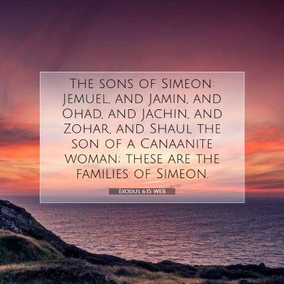 Picture 07 - Exodus 6:15 WEB - The sons of Simeon: Jemuel, and Jamin, and Ohad, - Bible Verse Picture