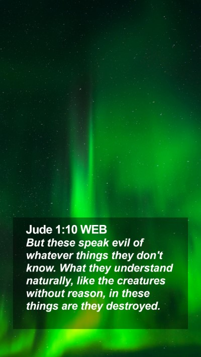 Jude 1:10 WEB Mobile Phone Wallpaper - But these speak evil of whatever things they - Mobile Bible Verse Wallpaper