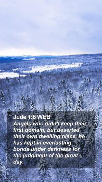 Jude 1:6 WEB Mobile Phone Wallpaper - Angels who didn't keep their first domain, but - Mobile Bible Verse Wallpaper