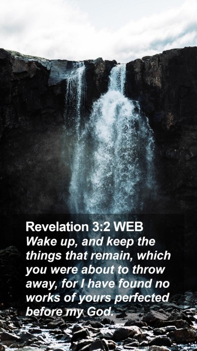 Revelation 3:2 WEB Mobile Phone Wallpaper - Wake up, and keep the things that remain, which - Mobile Bible Verse Wallpaper
