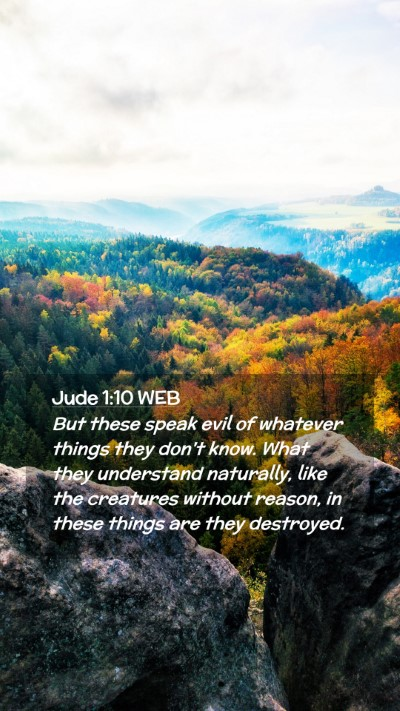 Picture 02 - Jude 1:10 WEB Mobile Phone Wallpaper - But these speak evil of whatever things they - Mobile Bible Verse Wallpaper
