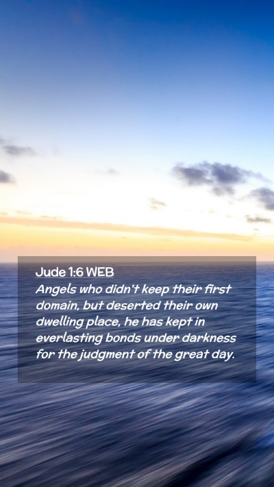 Picture 02 - Jude 1:6 WEB Mobile Phone Wallpaper - Angels who didn't keep their first domain, but - Mobile Bible Verse Wallpaper