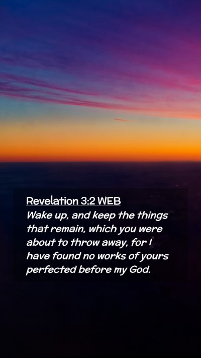 Picture 02 - Revelation 3:2 WEB Mobile Phone Wallpaper - Wake up, and keep the things that remain, which - Mobile Bible Verse Wallpaper
