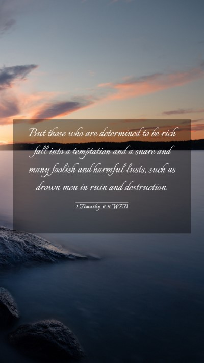 Picture 03 - 1 Timothy 6:9 WEB Mobile Phone Wallpaper - But those who are determined to be rich fall into - Mobile Bible Verse Wallpaper
