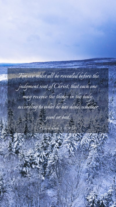 Picture 03 - 2 Corinthians 5:10 WEB Mobile Phone Wallpaper - For we must all be revealed before the judgment - Mobile Bible Verse Wallpaper