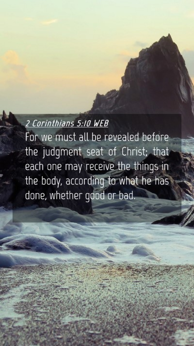 Picture 04 - 2 Corinthians 5:10 WEB Mobile Phone Wallpaper - For we must all be revealed before the judgment - Mobile Bible Verse Wallpaper
