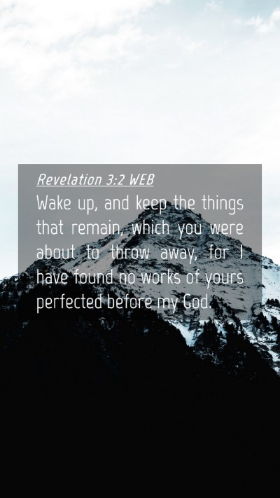 Picture 04 - Revelation 3:2 WEB Mobile Phone Wallpaper - Wake up, and keep the things that remain, which - Mobile Bible Verse Wallpaper
