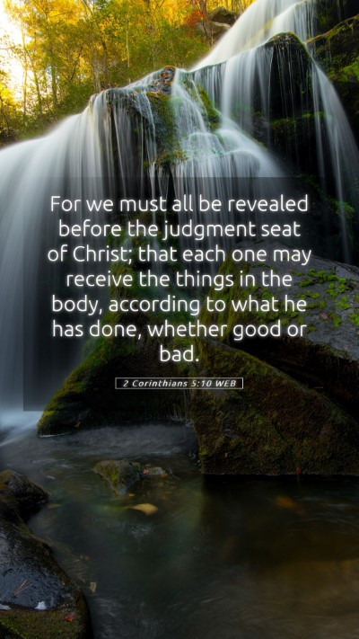 Picture 05 - 2 Corinthians 5:10 WEB Mobile Phone Wallpaper - For we must all be revealed before the judgment - Mobile Bible Verse Wallpaper