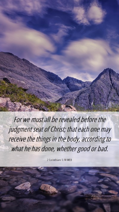 Picture 06 - 2 Corinthians 5:10 WEB Mobile Phone Wallpaper - For we must all be revealed before the judgment - Mobile Bible Verse Wallpaper