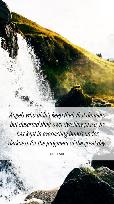 Picture 06 - Jude 1:6 WEB Mobile Phone Wallpaper - Angels who didn't keep their first domain, but - Mobile Bible Verse Wallpaper
